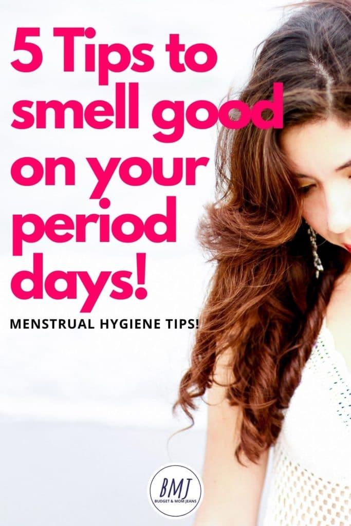 5 Menstrual Hygiene Tips To Smell Great When Bleeding